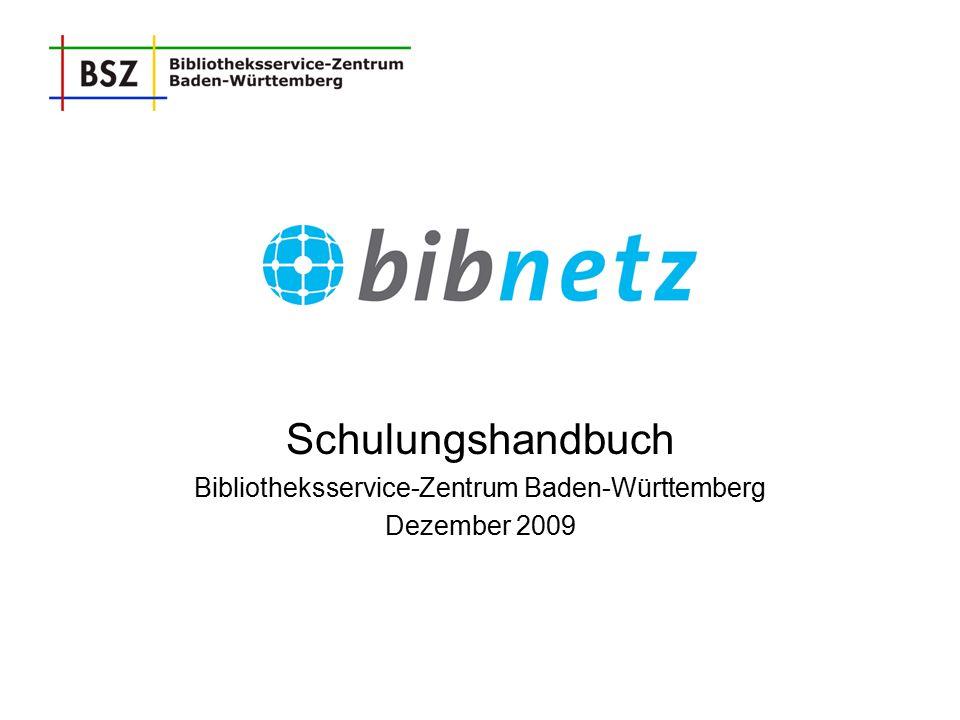 Schulungshandbuch Bibliotheksservice-Zentrum Baden-Württemberg Dezember 2009