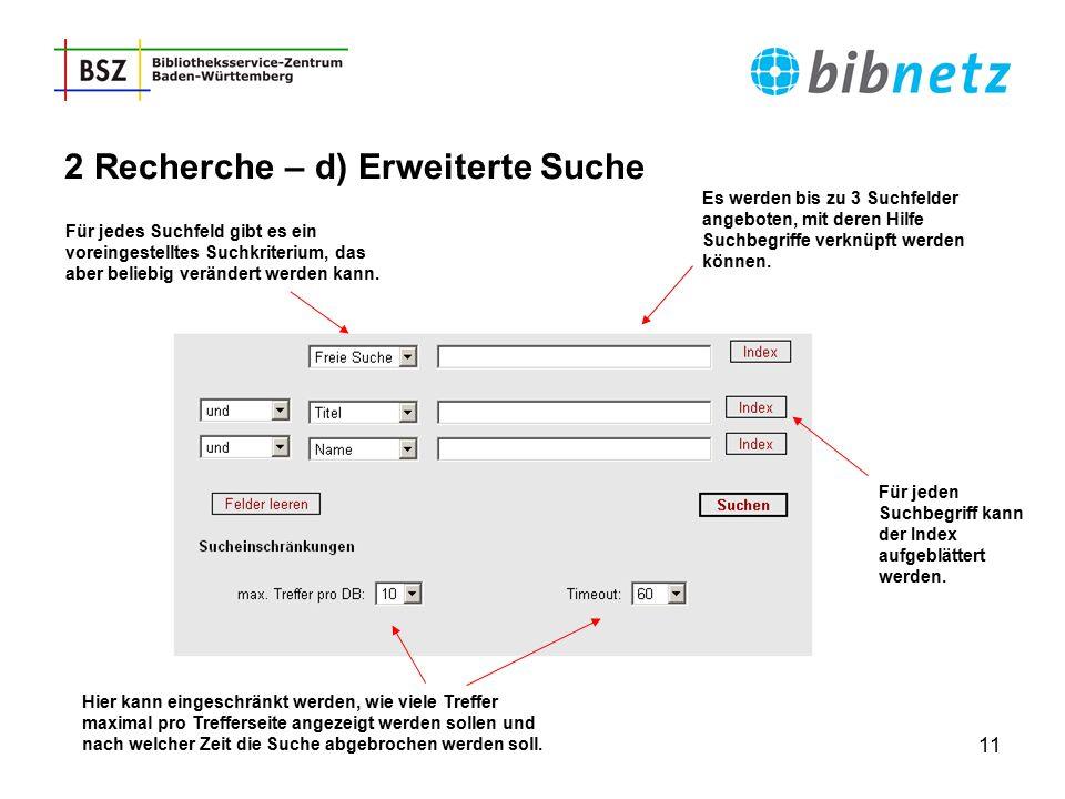 11 Es werden bis zu 3 Suchfelder angeboten, mit deren Hilfe Suchbegriffe verknüpft werden können. Für jeden Suchbegriff kann der Index aufgeblättert w