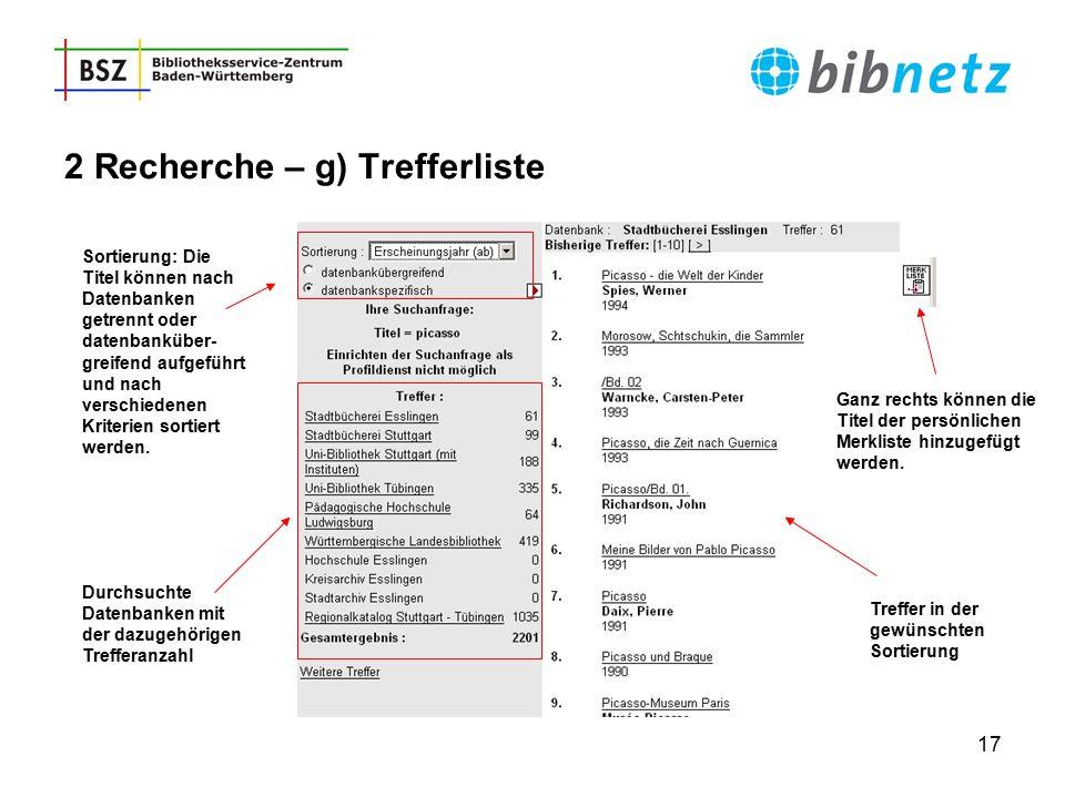 17 Durchsuchte Datenbanken mit der dazugehörigen Trefferanzahl Ganz rechts können die Titel der persönlichen Merkliste hinzugefügt werden. Treffer in