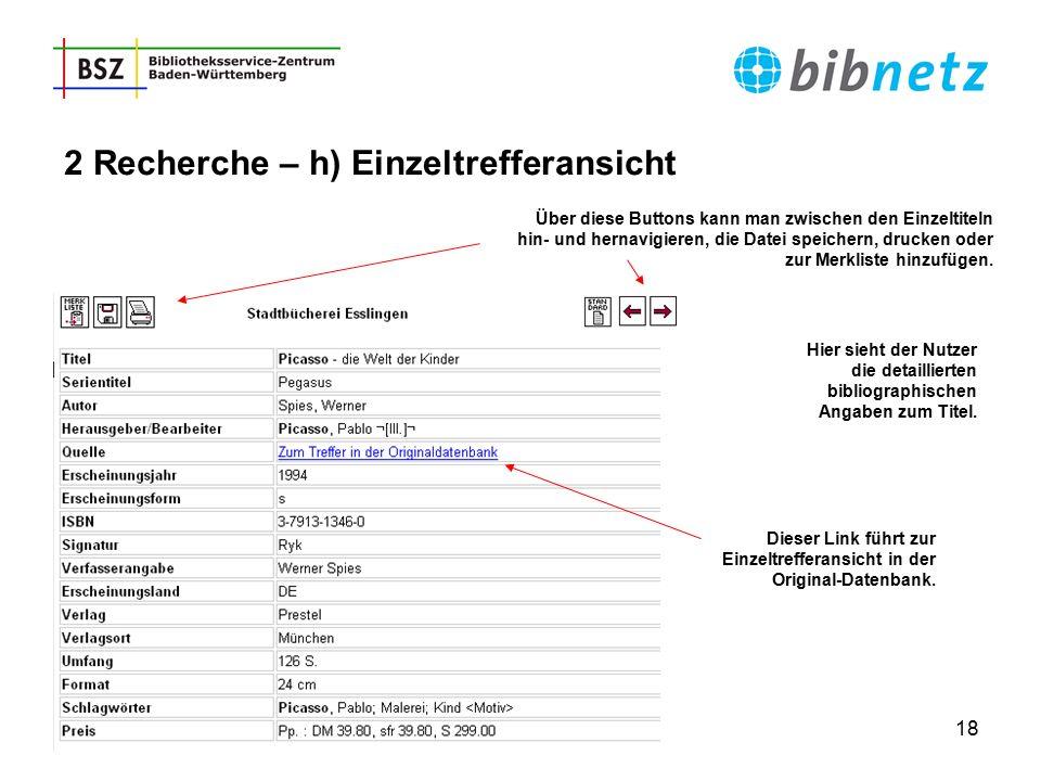 18 Hier sieht der Nutzer die detaillierten bibliographischen Angaben zum Titel. Über diese Buttons kann man zwischen den Einzeltiteln hin- und hernavi