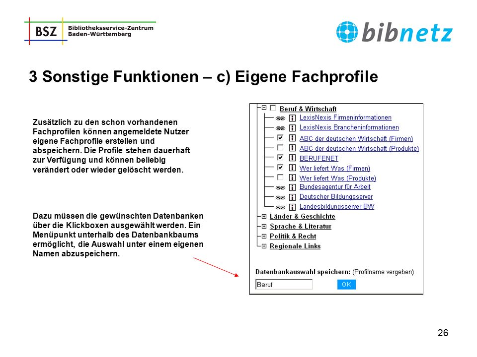 26 3 Sonstige Funktionen – c) Eigene Fachprofile Dazu müssen die gewünschten Datenbanken über die Klickboxen ausgewählt werden. Ein Menüpunkt unterhal