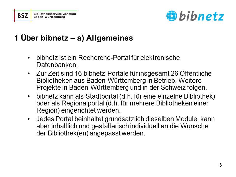 3 1 Über bibnetz – a) Allgemeines bibnetz ist ein Recherche-Portal für elektronische Datenbanken. Zur Zeit sind 16 bibnetz-Portale für insgesamt 26 Öf