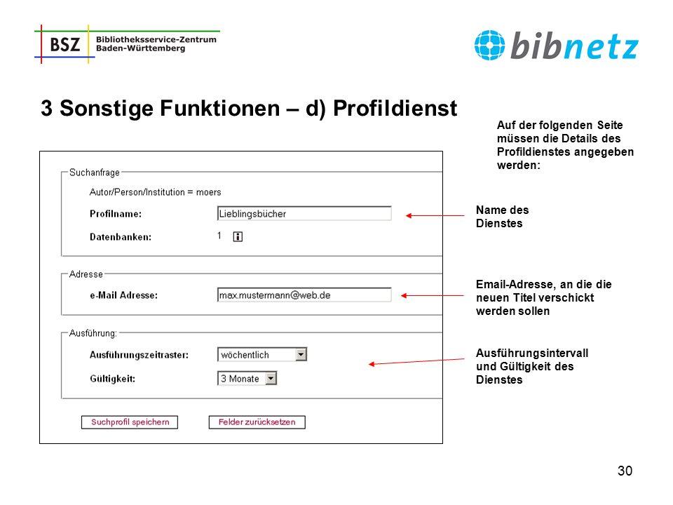 30 3 Sonstige Funktionen – d) Profildienst Auf der folgenden Seite müssen die Details des Profildienstes angegeben werden: Name des Dienstes Email-Adr