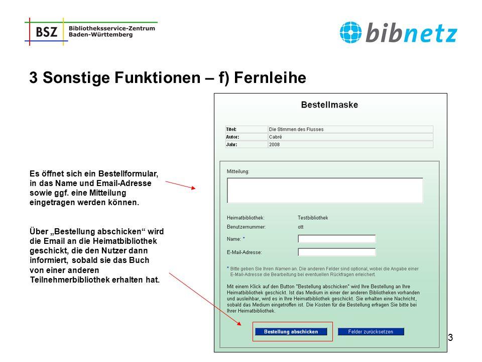 43 3 Sonstige Funktionen – f) Fernleihe Es öffnet sich ein Bestellformular, in das Name und Email-Adresse sowie ggf. eine Mitteilung eingetragen werde