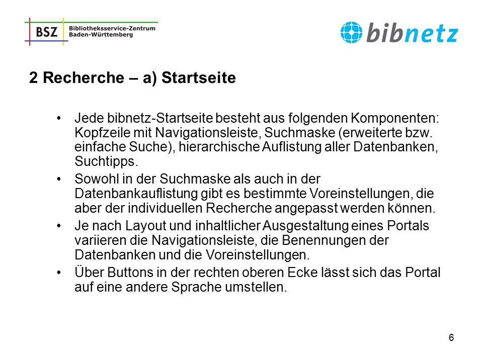 6 2 Recherche – a) Startseite Jede bibnetz-Startseite besteht aus folgenden Komponenten: Kopfzeile mit Navigationsleiste, Suchmaske (erweiterte bzw. e