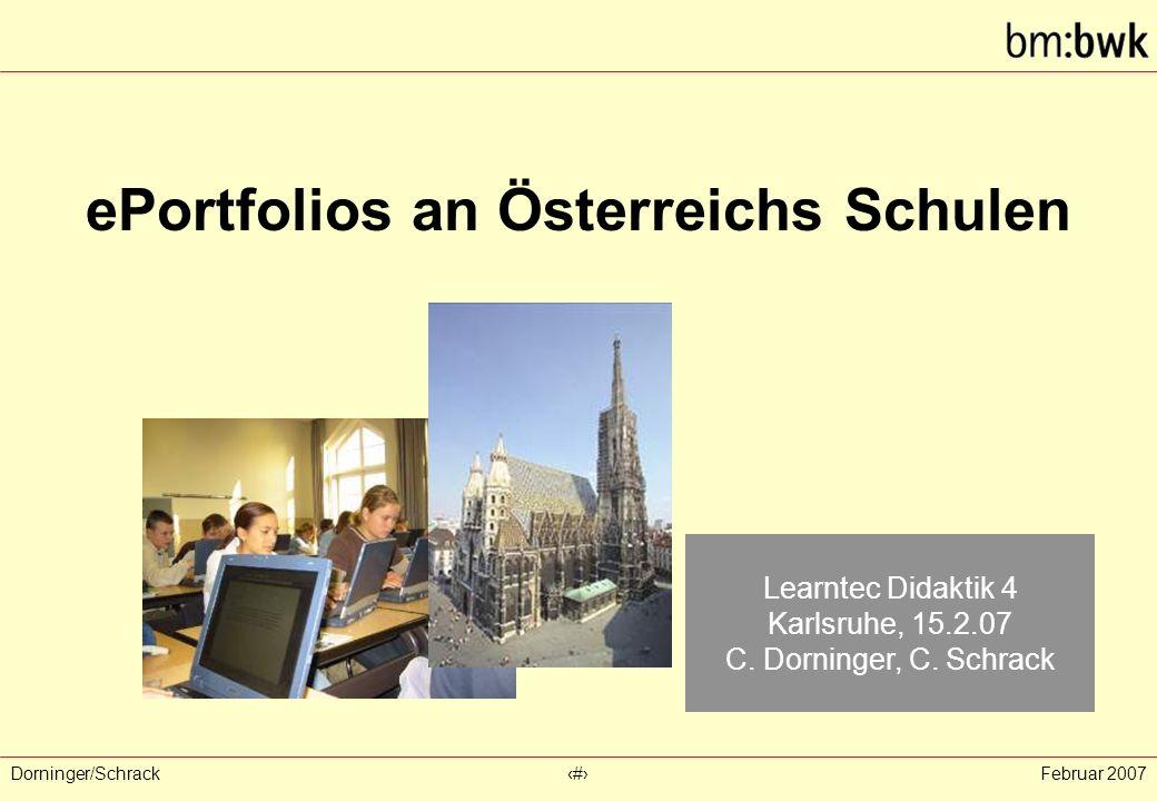 Dorninger/Schrack‹#›Februar 2007 ePortfolios an Österreichs Schulen Learntec Didaktik 4 Karlsruhe, 15.2.07 C.