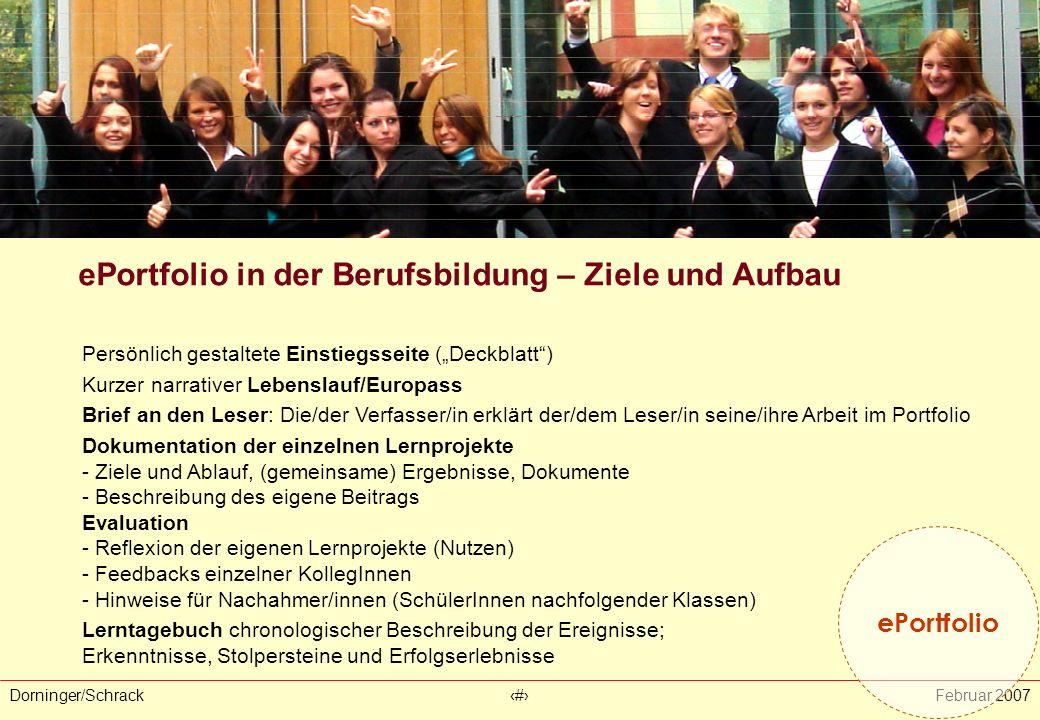"""Dorninger/Schrack‹#›Februar 2007. ePortfolio in der Berufsbildung - Aufbau ePortfolio Persönlich gestaltete Einstiegsseite (""""Deckblatt"""") Kurzer narrat"""