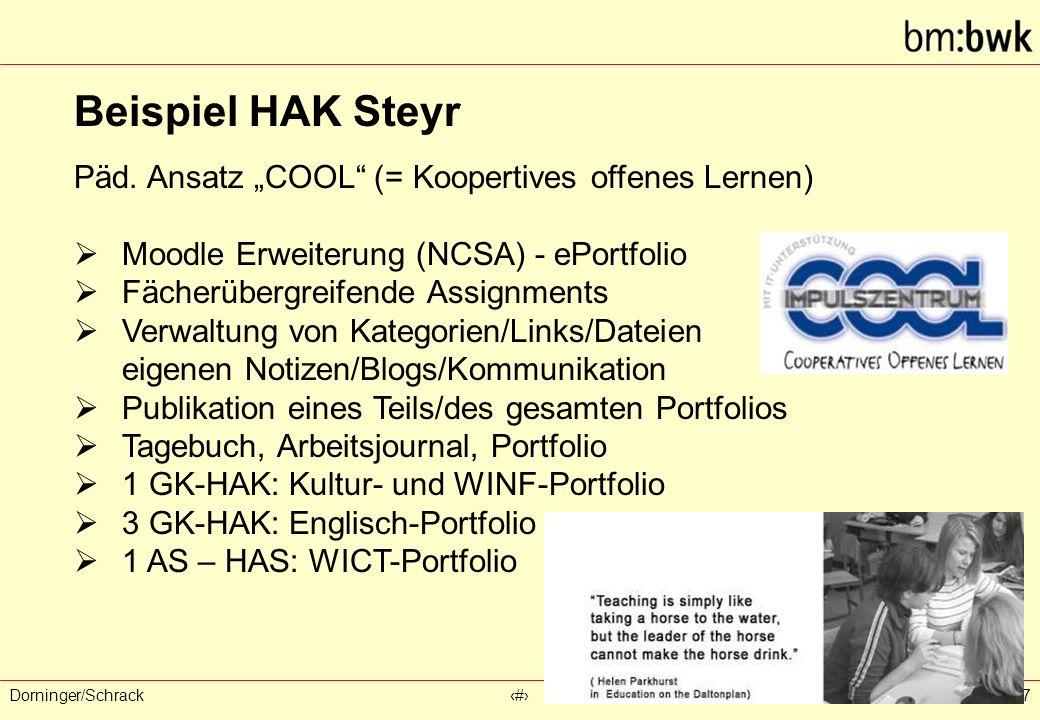 """Dorninger/Schrack‹#›Februar 2007 Beispiel HAK Steyr Päd. Ansatz """"COOL"""" (= Koopertives offenes Lernen)  Moodle Erweiterung (NCSA) - ePortfolio  Fäche"""