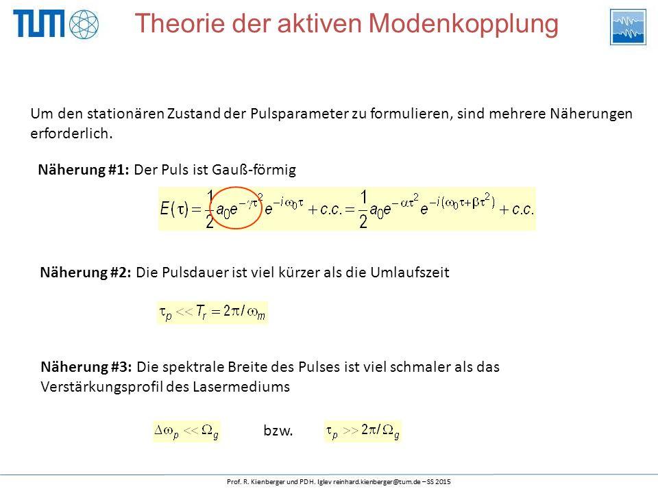 Um den stationären Zustand der Pulsparameter zu formulieren, sind mehrere Näherungen erforderlich. Näherung #1: Der Puls ist Gauß-förmig Näherung #2: