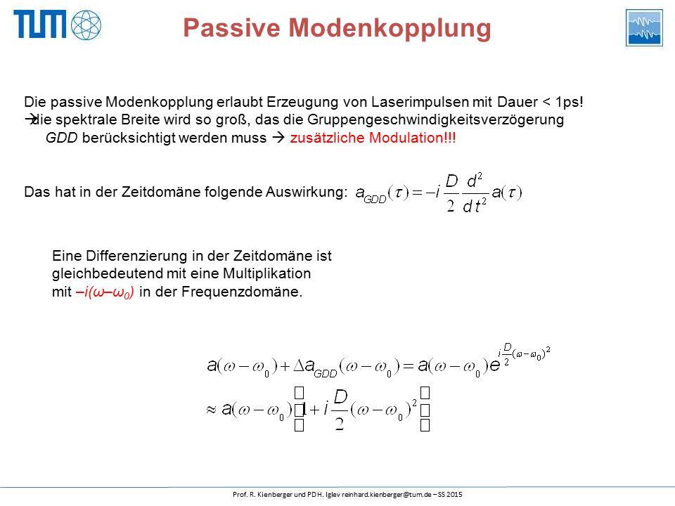 Passive Modenkopplung Eine Differenzierung in der Zeitdomäne ist gleichbedeutend mit eine Multiplikation mit –i(ω–ω 0 ) in der Frequenzdomäne.