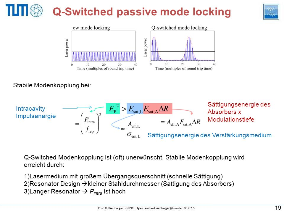 Q-Switched passive mode locking Intracavity Impulsenergie Sättigungsenergie des Verstärkungsmedium Sättigungsenergie des Absorbers x Modulationstiefe