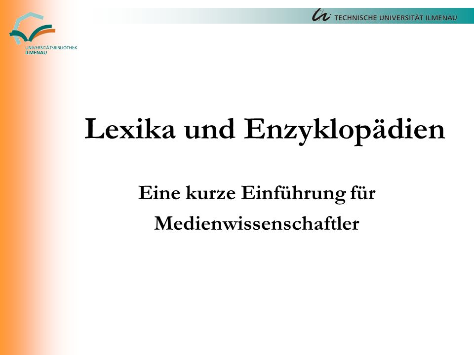 Lexika und Enzyklopädien Eine kurze Einführung für Medienwissenschaftler