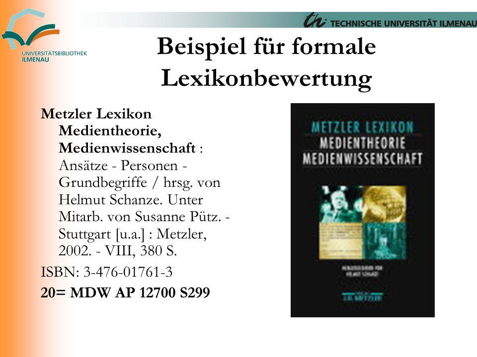 Beispiel für formale Lexikonbewertung Metzler Lexikon Medientheorie, Medienwissenschaft : Ansätze - Personen - Grundbegriffe / hrsg. von Helmut Schanz
