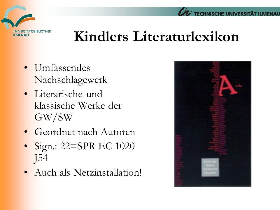 Kindlers Literaturlexikon Umfassendes Nachschlagewerk Literarische und klassische Werke der GW/SW Geordnet nach Autoren Sign.: 22=SPR EC 1020 J54 Auch