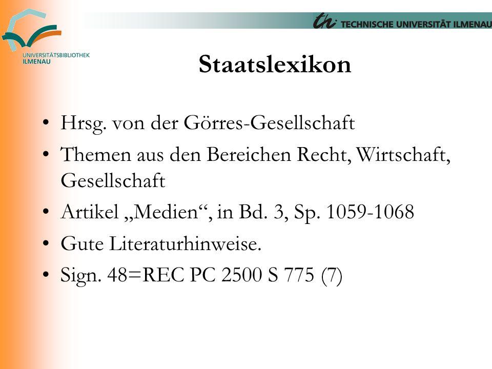 """Staatslexikon Hrsg. von der Görres-Gesellschaft Themen aus den Bereichen Recht, Wirtschaft, Gesellschaft Artikel """"Medien"""", in Bd. 3, Sp. 1059-1068 Gut"""