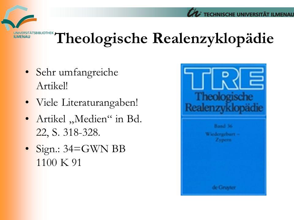 """Theologische Realenzyklopädie Sehr umfangreiche Artikel! Viele Literaturangaben! Artikel """"Medien"""" in Bd. 22, S. 318-328. Sign.: 34=GWN BB 1100 K 91"""