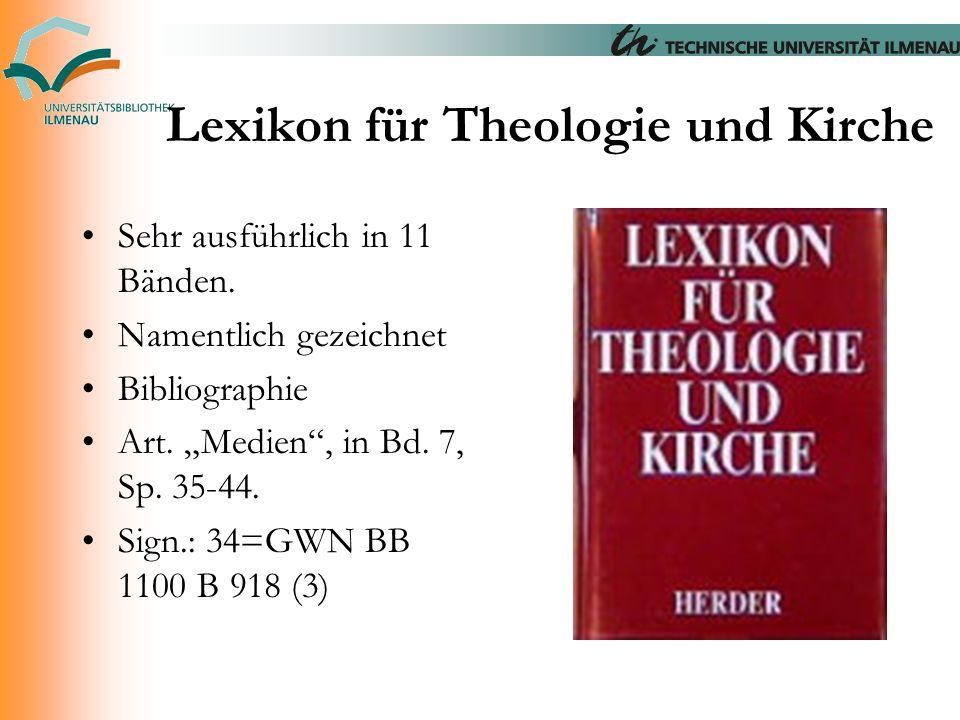 """Lexikon für Theologie und Kirche Sehr ausführlich in 11 Bänden. Namentlich gezeichnet Bibliographie Art. """"Medien"""", in Bd. 7, Sp. 35-44. Sign.: 34=GWN"""