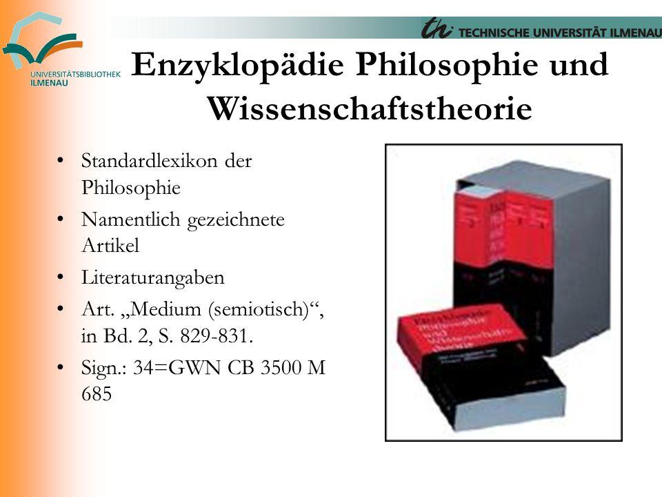 """Enzyklopädie Philosophie und Wissenschaftstheorie Standardlexikon der Philosophie Namentlich gezeichnete Artikel Literaturangaben Art. """"Medium (semiot"""
