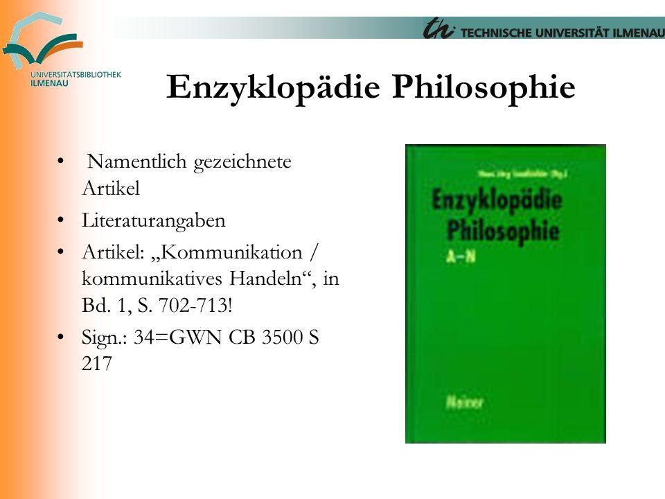 """Enzyklopädie Philosophie Namentlich gezeichnete Artikel Literaturangaben Artikel: """"Kommunikation / kommunikatives Handeln"""", in Bd. 1, S. 702-713! Sign"""
