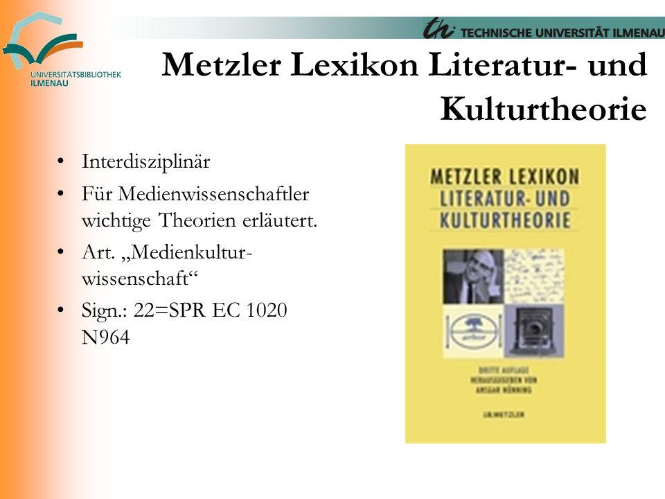"""Metzler Lexikon Literatur- und Kulturtheorie Interdisziplinär Für Medienwissenschaftler wichtige Theorien erläutert. Art. """"Medienkultur- wissenschaft"""""""