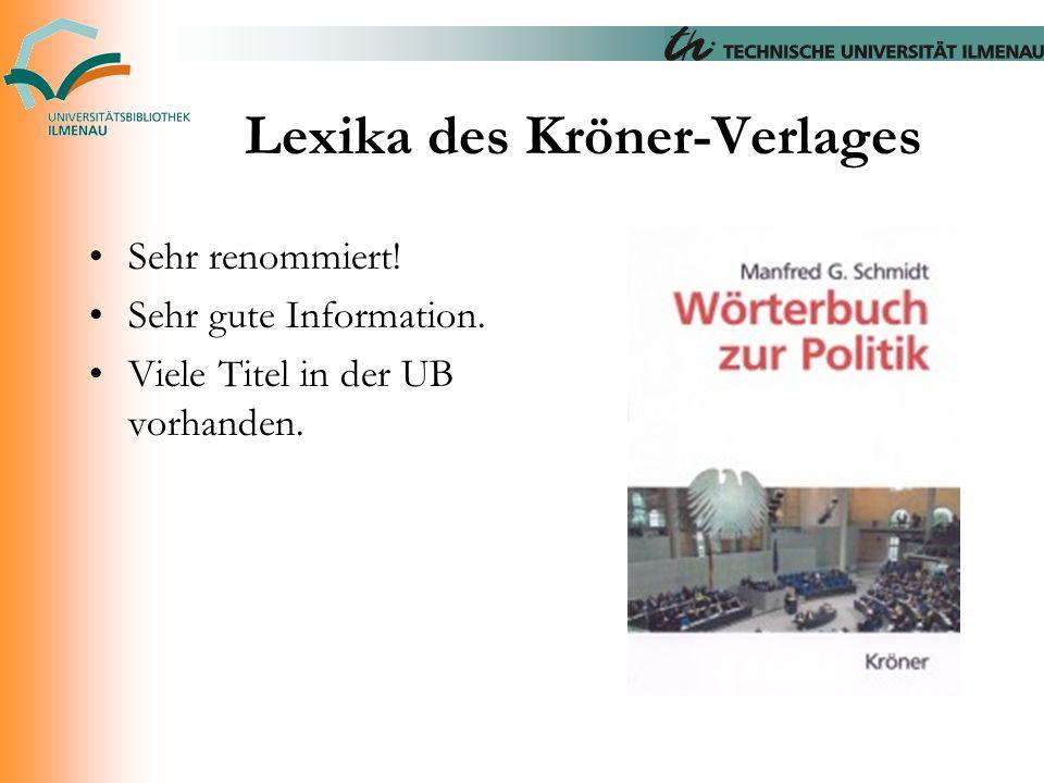 Lexika des Kröner-Verlages Sehr renommiert! Sehr gute Information. Viele Titel in der UB vorhanden.