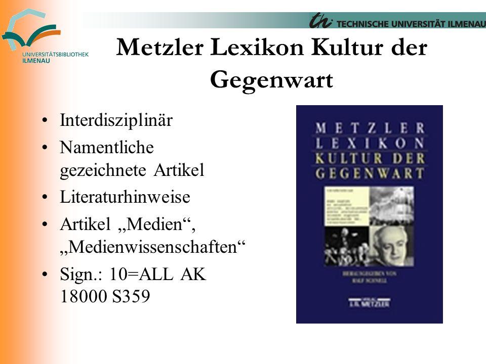 """Metzler Lexikon Kultur der Gegenwart Interdisziplinär Namentliche gezeichnete Artikel Literaturhinweise Artikel """"Medien"""", """"Medienwissenschaften"""" Sign."""