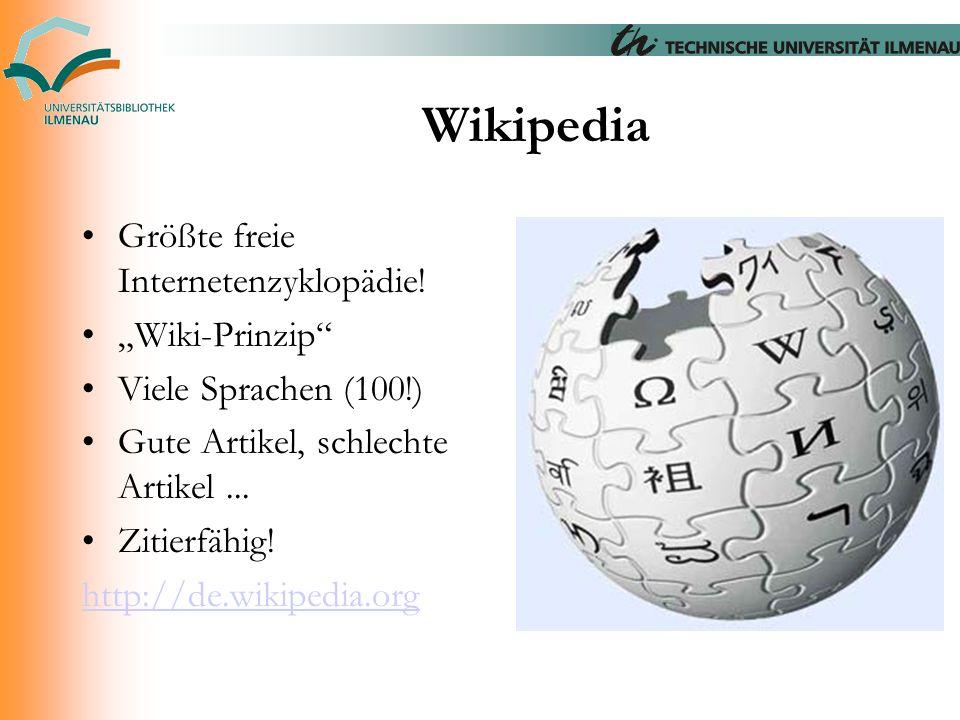 """Wikipedia Größte freie Internetenzyklopädie! """"Wiki-Prinzip"""" Viele Sprachen (100!) Gute Artikel, schlechte Artikel... Zitierfähig! http://de.wikipedia."""