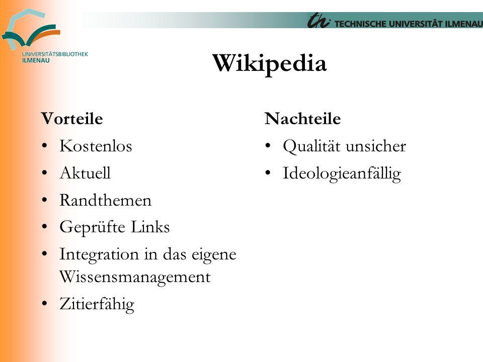 Wikipedia Vorteile Kostenlos Aktuell Randthemen Geprüfte Links Integration in das eigene Wissensmanagement Zitierfähig Nachteile Qualität unsicher Ide