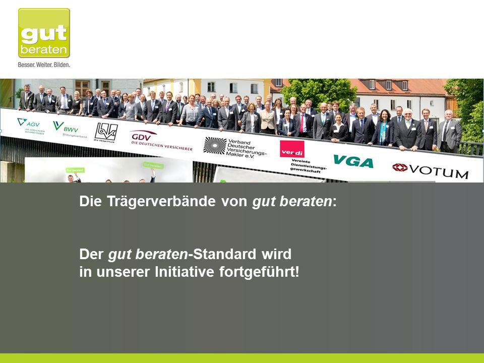 Die Trägerverbände von gut beraten: Der gut beraten-Standard wird in unserer Initiative fortgeführt!