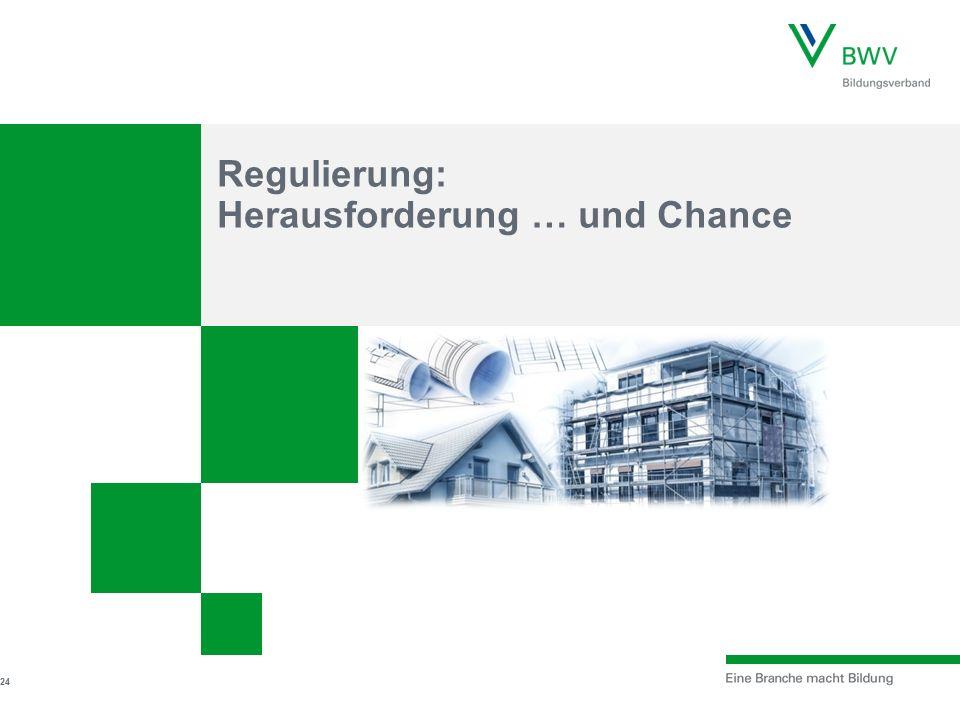 Regulierung: Herausforderung … und Chance 24