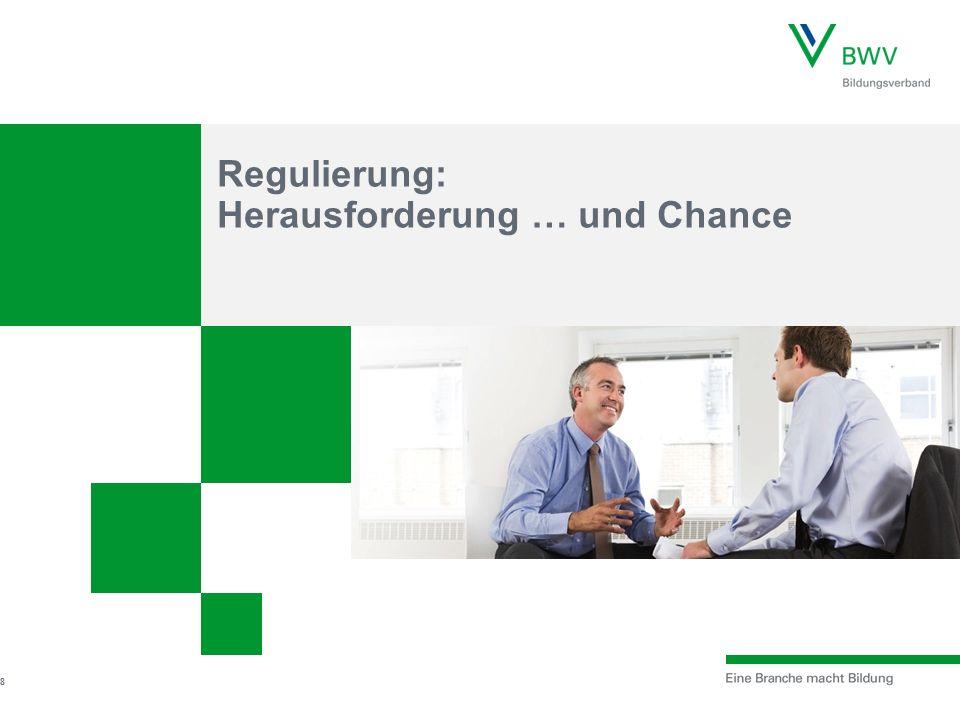 Regulierung: Herausforderung … und Chance 8