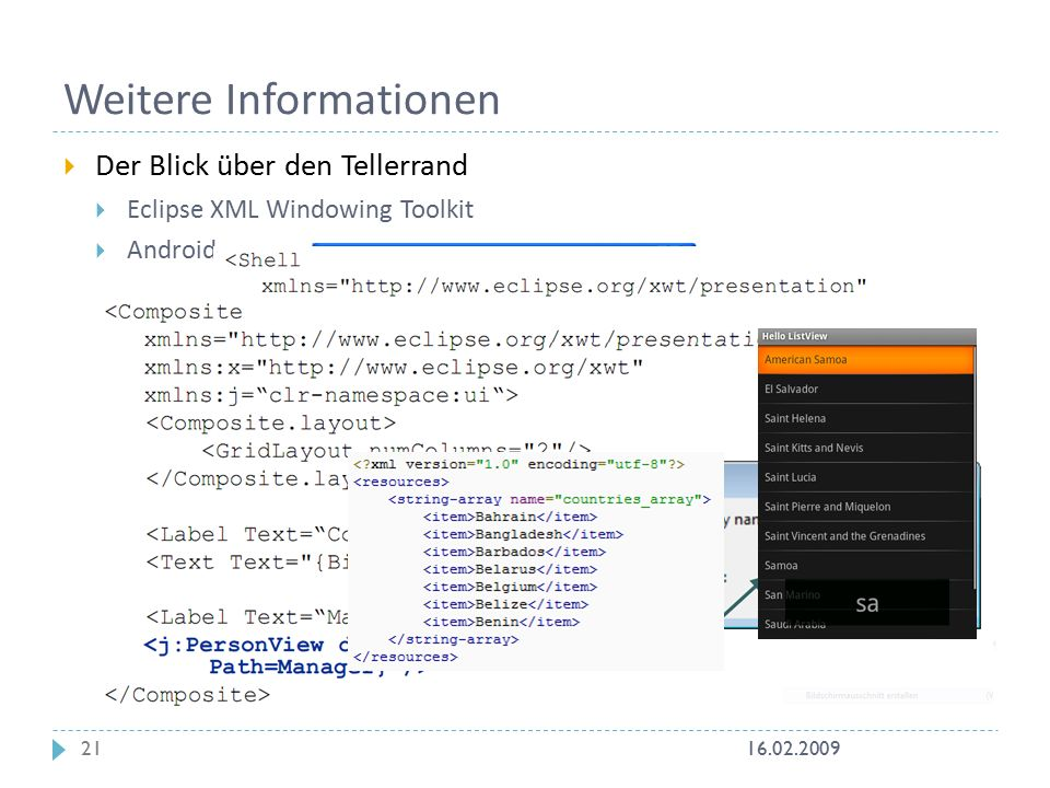  Der Blick über den Tellerrand  Eclipse XML Windowing Toolkit  Android Weitere Informationen 16.02.200921