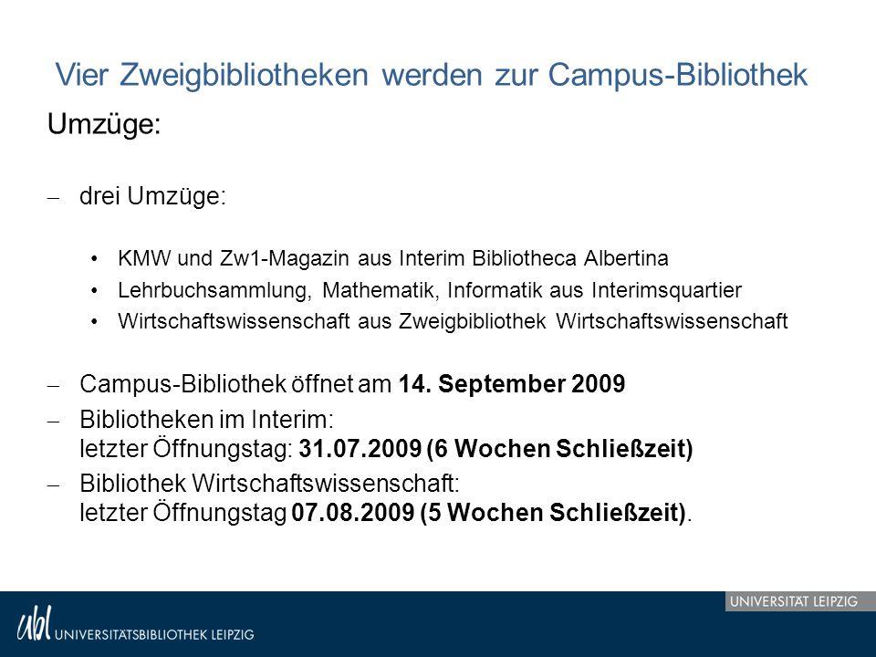 Vier Zweigbibliotheken werden zur Campus-Bibliothek Umzüge:  drei Umzüge: KMW und Zw1-Magazin aus Interim Bibliotheca Albertina Lehrbuchsammlung, Mat