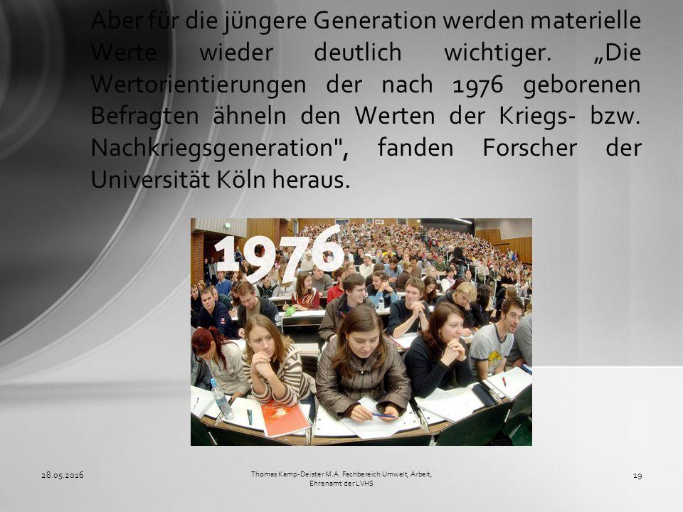 Aber für die jüngere Generation werden materielle Werte wieder deutlich wichtiger.
