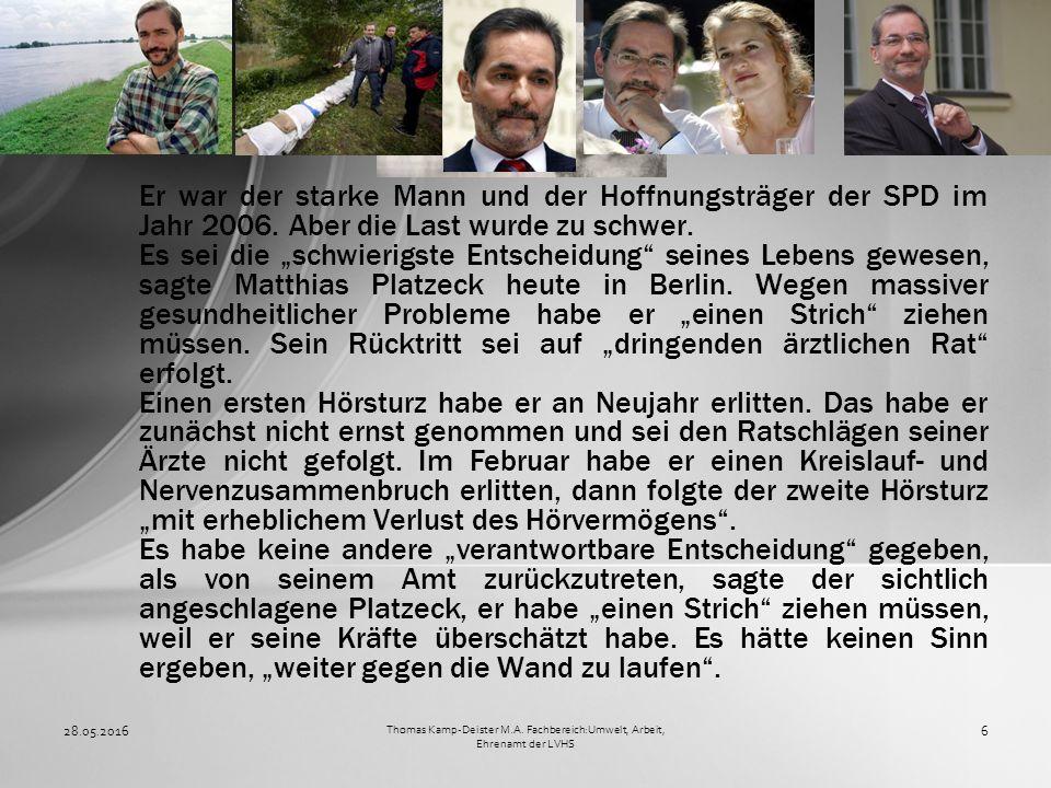 """Er war der starke Mann und der Hoffnungsträger der SPD im Jahr 2006. Aber die Last wurde zu schwer. Es sei die """"schwierigste Entscheidung"""" seines Lebe"""