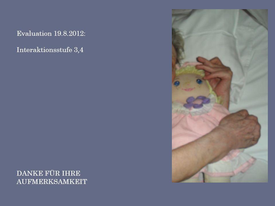 Abschließende Betrachtungen 19.08.2012 Frau Bayer isst selbstständig ohne das sie auf den Boden spuckt, sie hat 2,5kg zugenommen. Eine PEG-Anlage ist