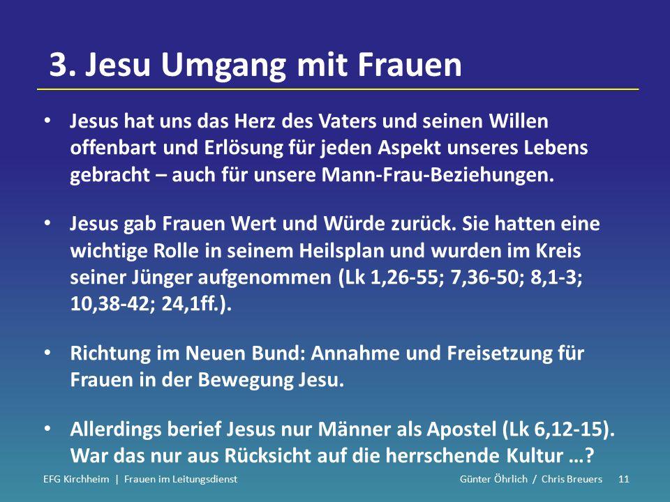 3. Jesu Umgang mit Frauen Jesus hat uns das Herz des Vaters und seinen Willen offenbart und Erlösung für jeden Aspekt unseres Lebens gebracht – auch f