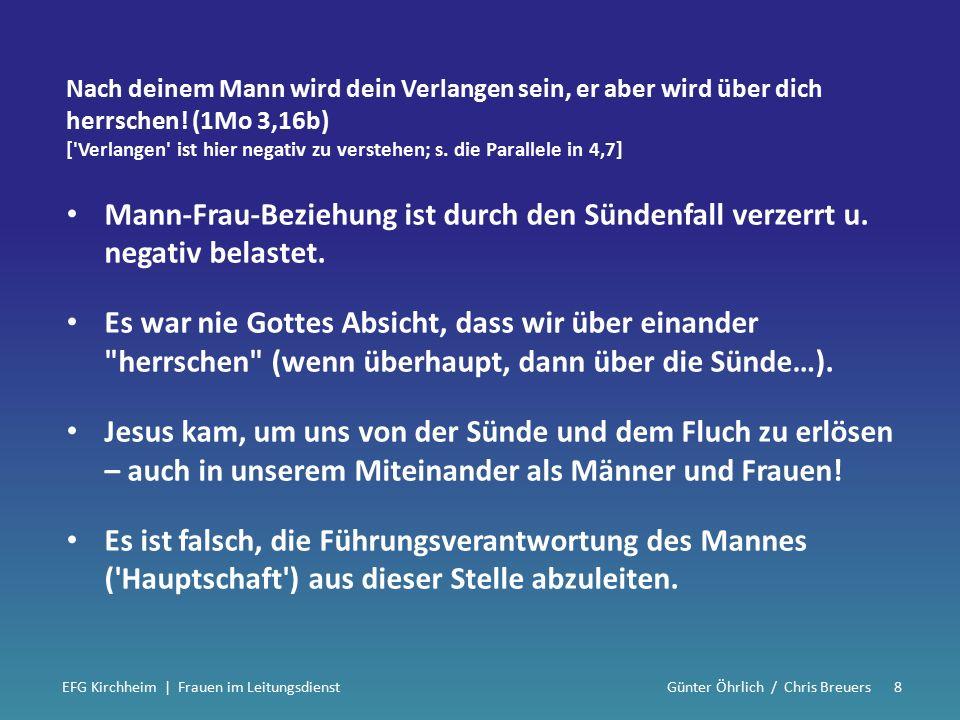 2.Frauen im Alten Bund Führung wurde durchweg von Männern ausgeübt.