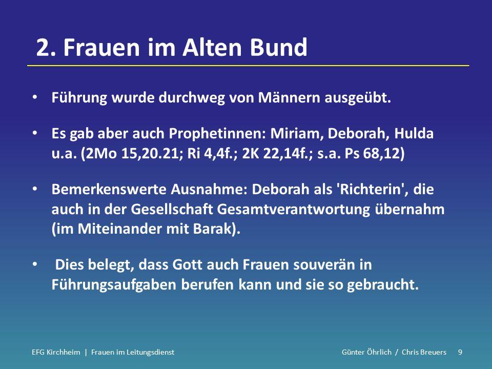 2. Frauen im Alten Bund Führung wurde durchweg von Männern ausgeübt.