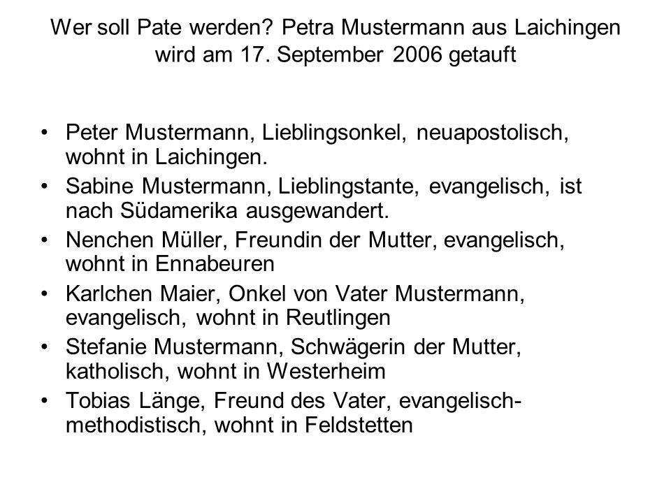 Wer soll Pate werden. Petra Mustermann aus Laichingen wird am 17.
