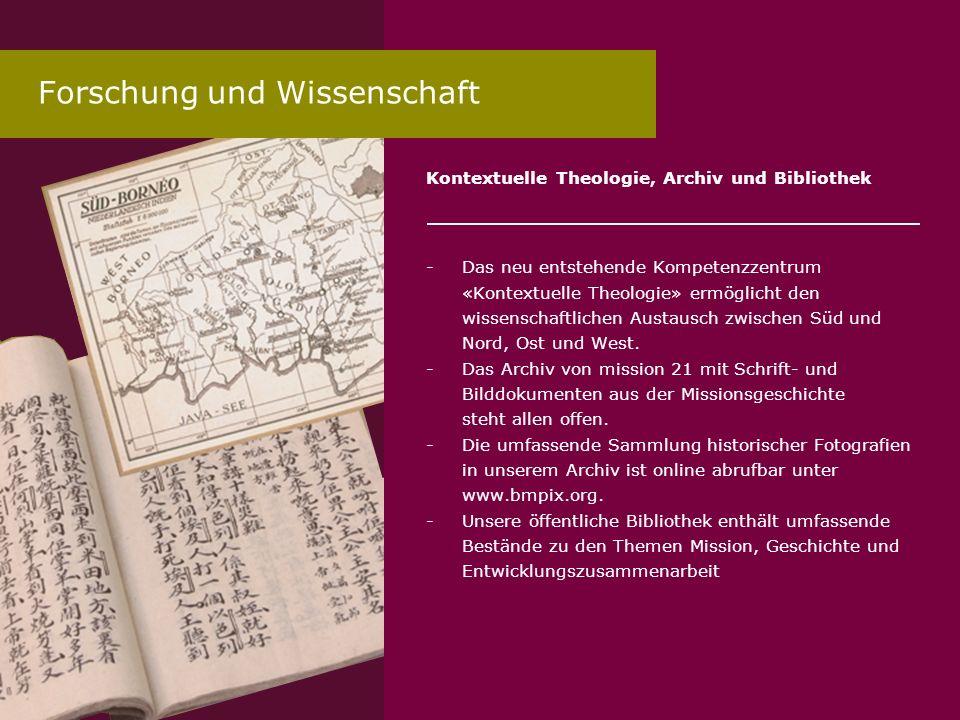 Kontextuelle Theologie, Archiv und Bibliothek -Das neu entstehende Kompetenzzentrum «Kontextuelle Theologie» ermöglicht den wissenschaftlichen Austaus