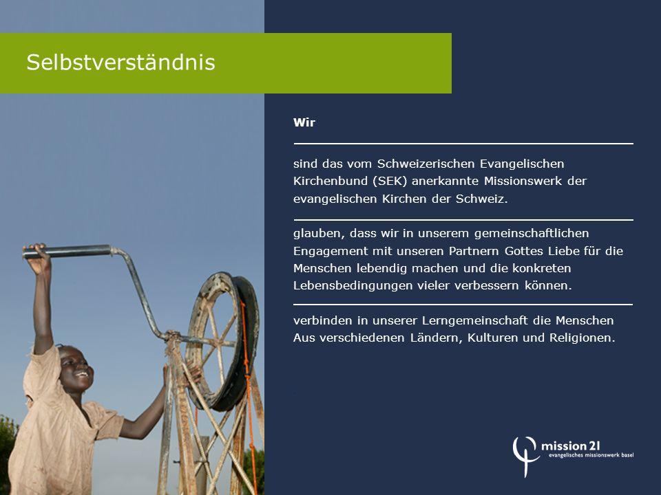Selbstverständnis Wir sind das vom Schweizerischen Evangelischen Kirchenbund (SEK) anerkannte Missionswerk der evangelischen Kirchen der Schweiz. glau