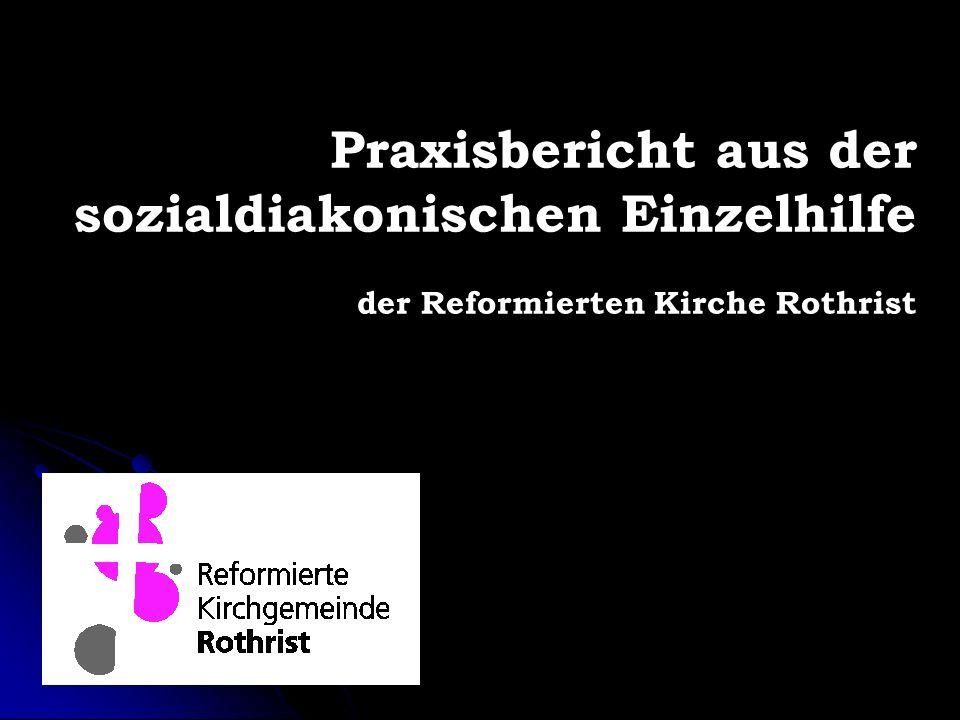 Praxisbericht aus der sozialdiakonischen Einzelhilfe der Reformierten Kirche Rothrist
