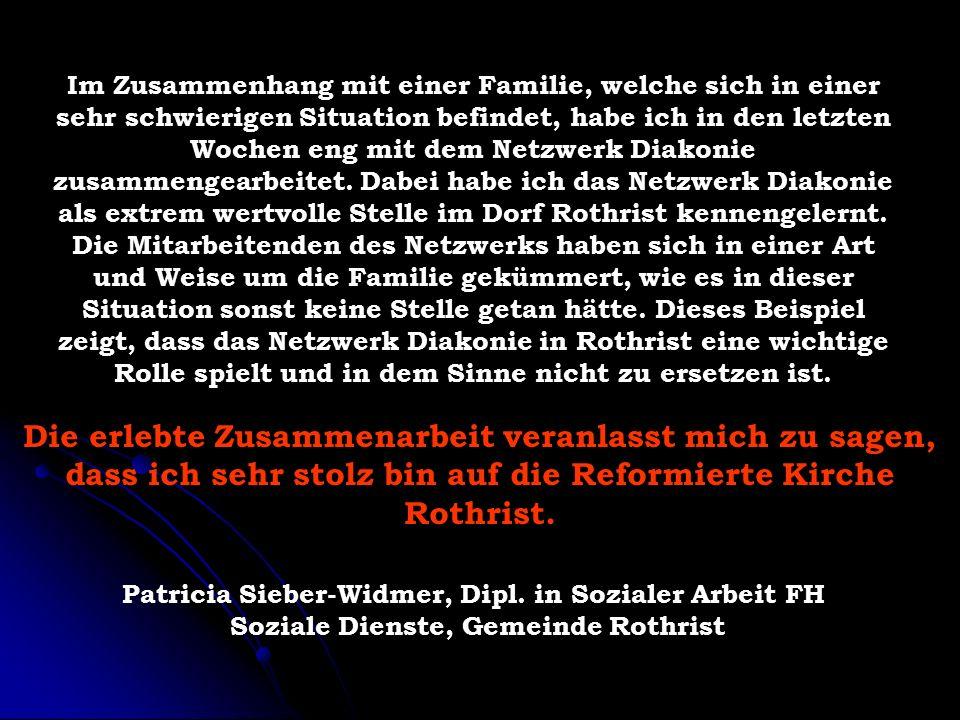 Im Zusammenhang mit einer Familie, welche sich in einer sehr schwierigen Situation befindet, habe ich in den letzten Wochen eng mit dem Netzwerk Diakonie zusammengearbeitet.
