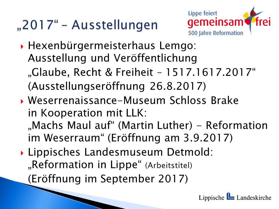 """ Hexenbürgermeisterhaus Lemgo: Ausstellung und Veröffentlichung """"Glaube, Recht & Freiheit – 1517.1617.2017"""" (Ausstellungseröffnung 26.8.2017)  Weser"""