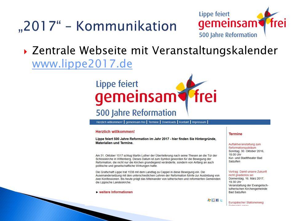 """""""2017"""" – Kommunikation  Zentrale Webseite mit Veranstaltungskalender www.lippe2017.de www.lippe2017.de"""