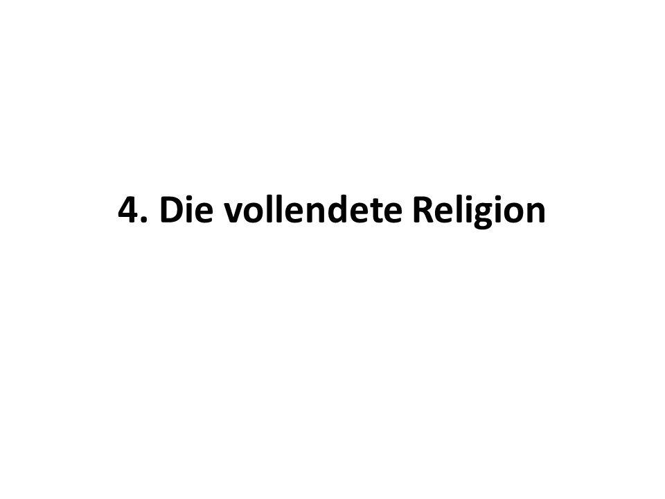 4. Die vollendete Religion