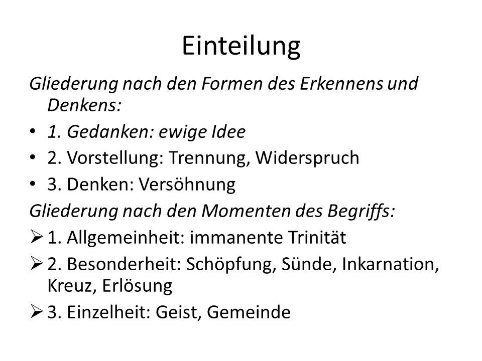 Einteilung Gliederung nach den Formen des Erkennens und Denkens: 1.