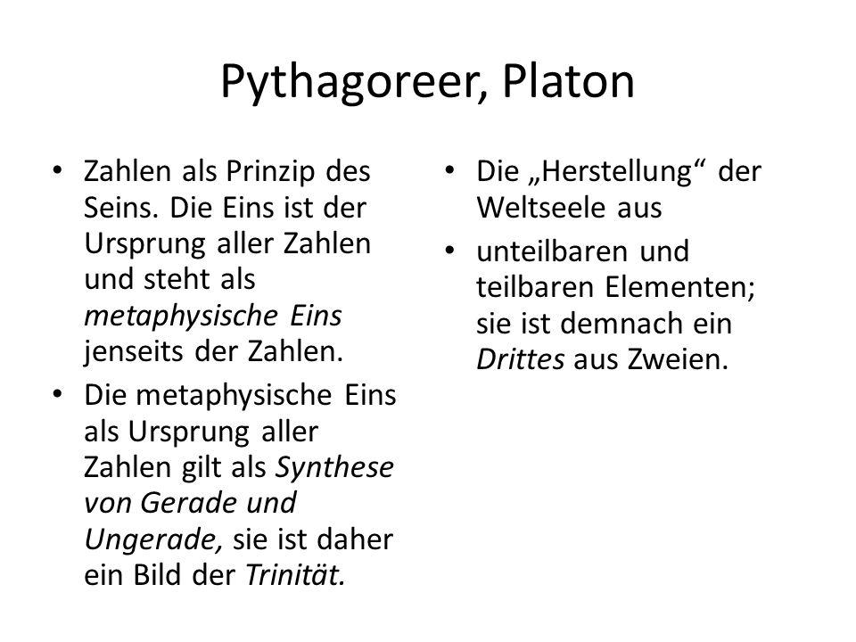 Pythagoreer, Platon Zahlen als Prinzip des Seins.