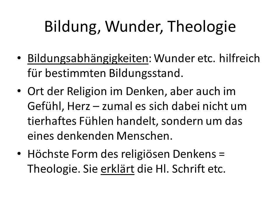Bildung, Wunder, Theologie Bildungsabhängigkeiten: Wunder etc.